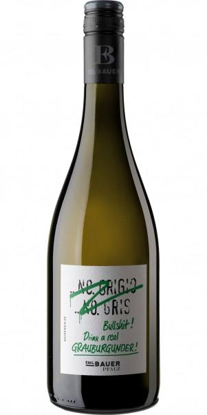 "Weingut Emil Bauer, ""Pinot Grigio, Pinot Gris - Bullshit, drink a real Grauburgunder"" ,QbA Pfalz"